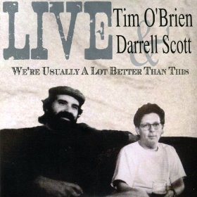 "Tim O'Brien and Darrell Scott's ""We're Usually a Lot Better than This"""