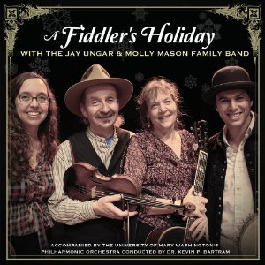 A Fiddler's Holiday, Jay Ungar and Molly Mason Family Band