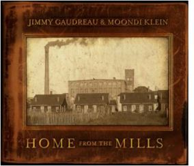 "Jimmy Gaudreau and Moondi Klein's ""Home from the Mills"""