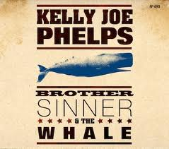 "Kelly Joe Phelps ""Brother Sinner and the Whale"""