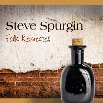 "Steve Spurgin's ""Folk Remedies"""