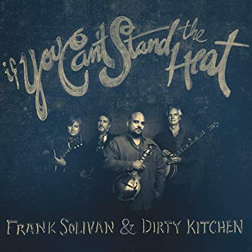 "Frank Solivan and Dirty Kitchen, ""If You Can't Stand the Heat"""
